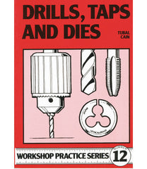 Workshop Practice Series: No. 12 Drills, Taps and Dies