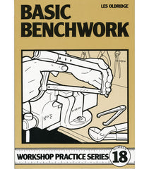 Workshop Practice Series: No. 18 Basic Benchwork