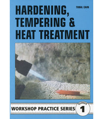 Workshop Practice Series: No. 1 Hardening, Tempering & Heat Treatment