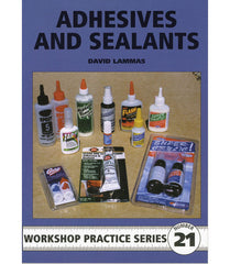 Workshop Practice Series: No. 21 Adhesives and Sealants