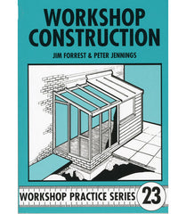 Workshop Practice Series: No. 23 Workshop Construction