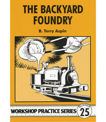 Workshop Practice Series: No. 25 The Backyard Foundry
