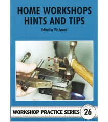 Workshop Practice Series: No. 26 Home Workshop Hints & Tips