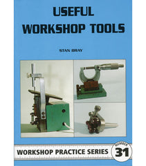 Workshop Practice Series: No. 31 Useful Workshop Tools