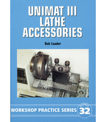 Workshop Practice Series: No. 32 Unimat III Accessories