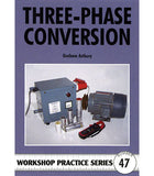 Workshop Practice Series No. 47  Three-Phase Conversion