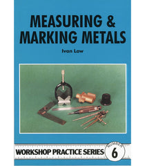 Workshop Practice Series: No. 6 Measuring & Marking Metals