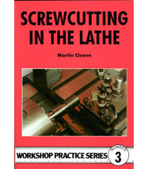 Workshop Practice Series: No. 3 Screwcutting in the Lathe