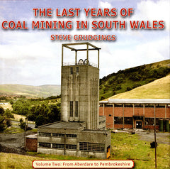 The Last Years of Coal Mining in South Wales  Volume Two