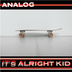 "Analog's New Single - ""It's Alright Kid"" Released Today"