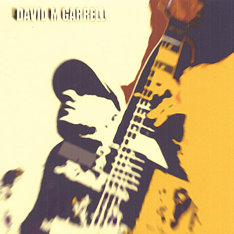 David M Garrell - You Cant Get Away From What Your Are - Physical CD Or CDBaby Digital Album