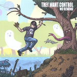 They Want Control - No Rewind -Physical CD Or CDBaby Digital Single