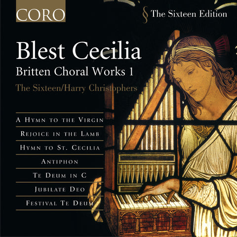 Blest Cecilia: Britten Choral Works Volume I. Album by The Sixteen