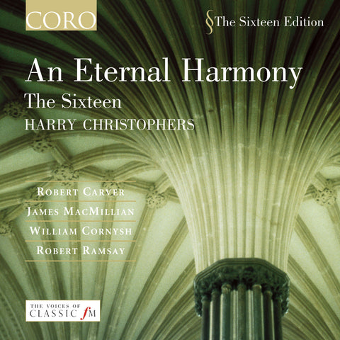 An Eternal Harmony. Album by The Sixteen