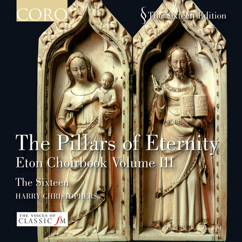 The Pillars of Eternity: Eton Choirbook Volume III. Album by The Sixteen