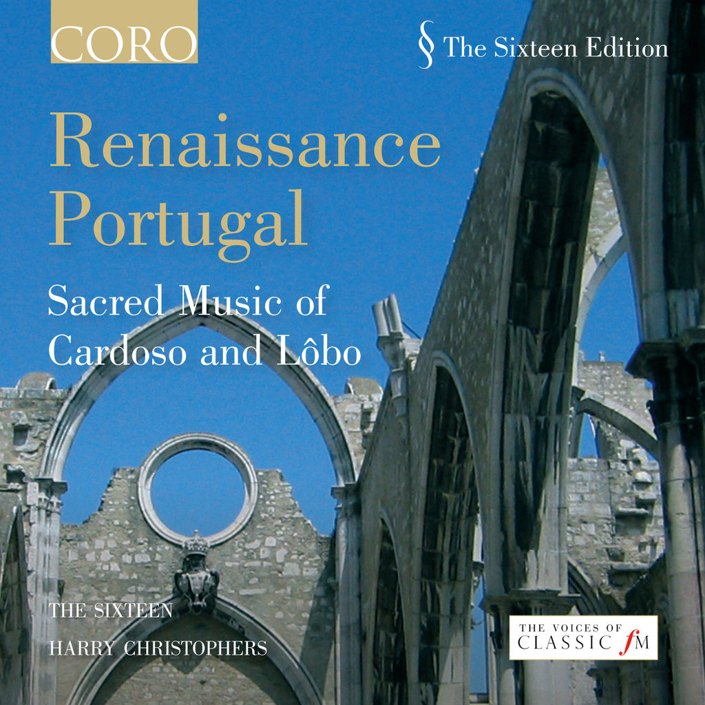 Renaissance Portugal: The Sacred Music of Cardoso and Lôbo. Album by The Sixteen