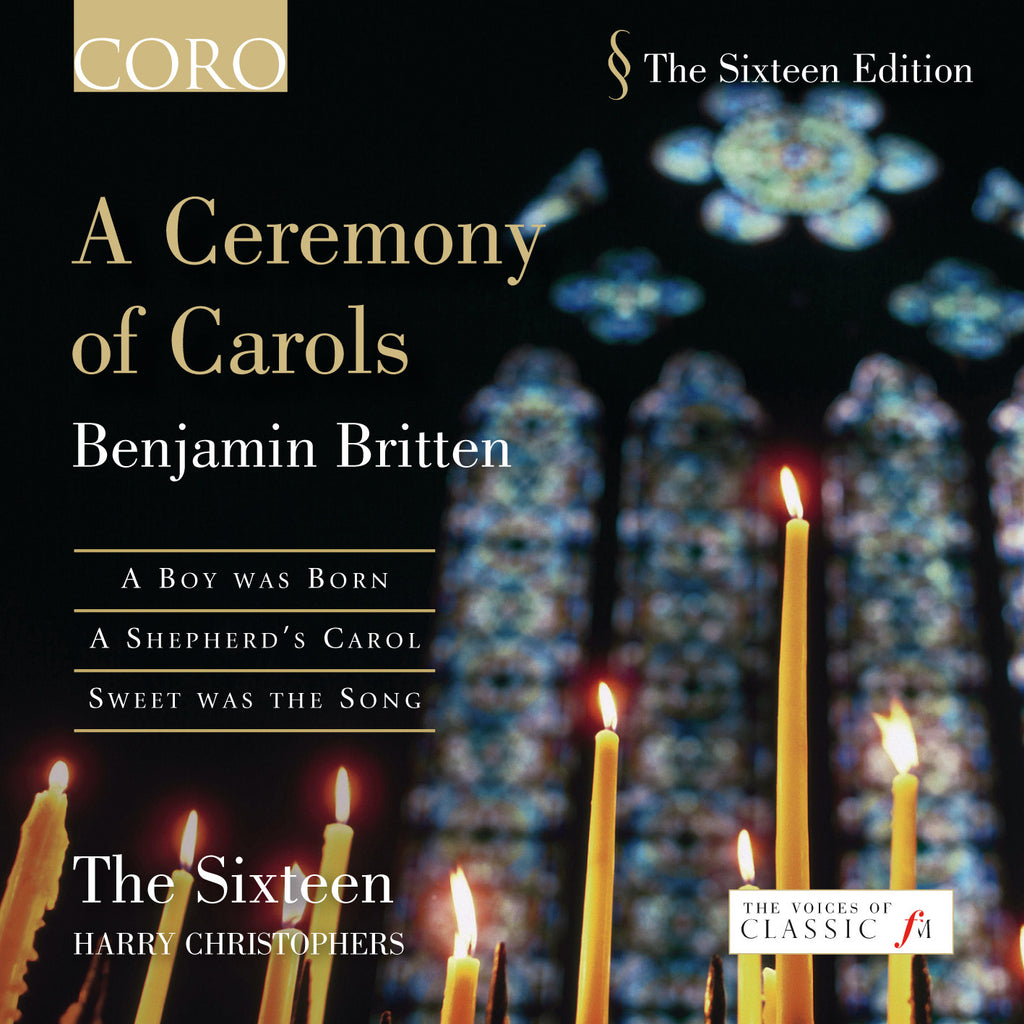 A Ceremony of Carols: Britten Choral Works Volume II. Album by The Sixteen