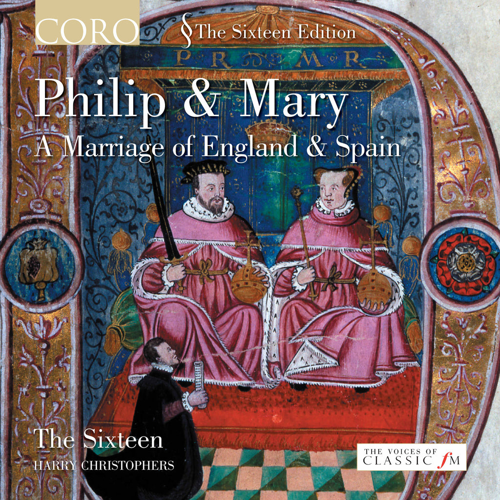 Philip & Mary: A Marriage of England & Spain. Album by The Sixteen