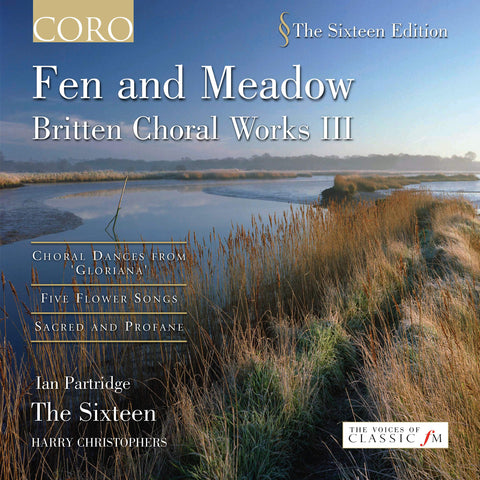 Fen and Meadow: Britten Choral Works Volume III. Album by The Sixteen