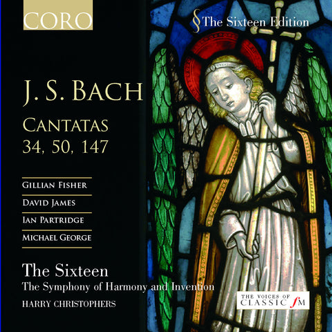 J.S. Bach: Cantatas 34, 50, 147. Album by The Sixteen