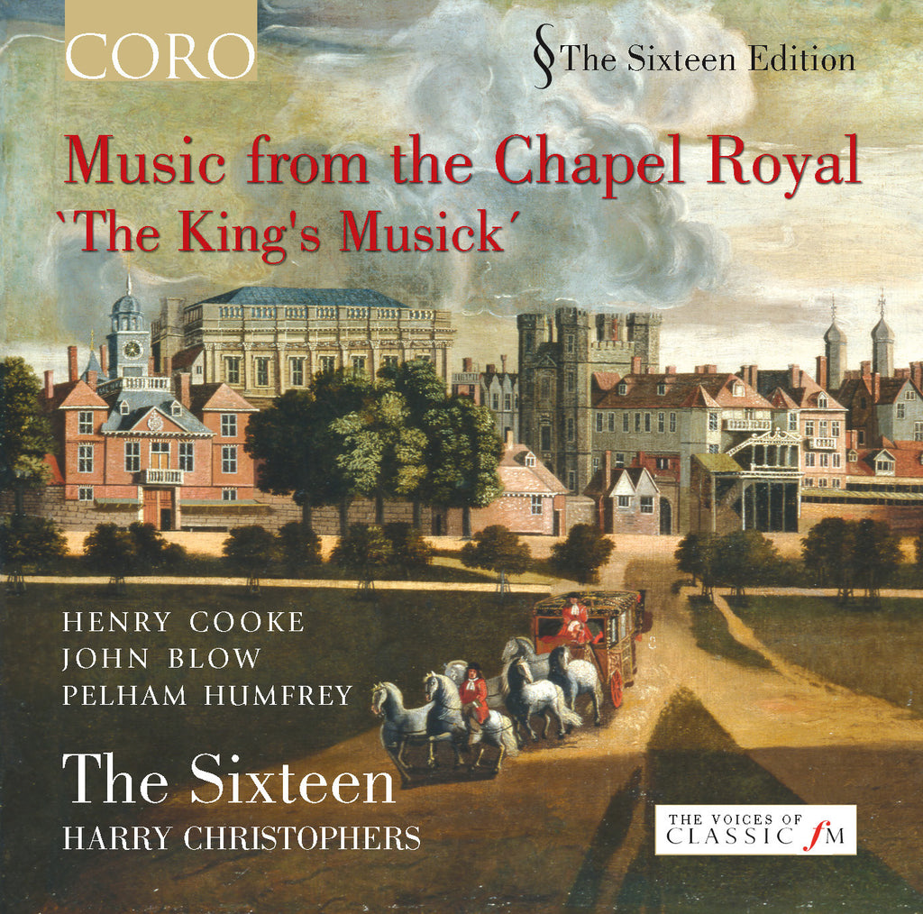 Music from the Chapel Royal: 'The King's Musick'. Album by The Sixteen