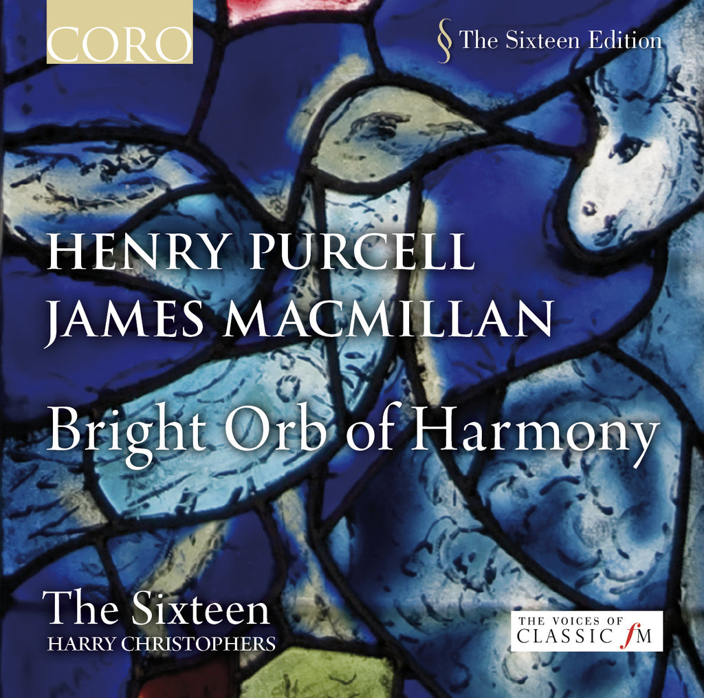 Bright Orb of Harmony: Henry Purcell & James MacMillan. Album by The Sixteen