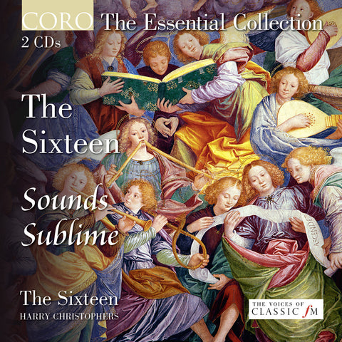 Sounds Sublime: The Essential Collection. Album by The Sixteen