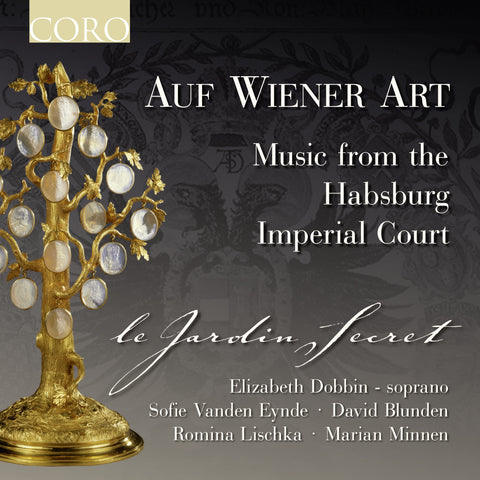 Auf Wiener Art: Music from the Habsburg Imperial Court. Album by le Jardin Secret