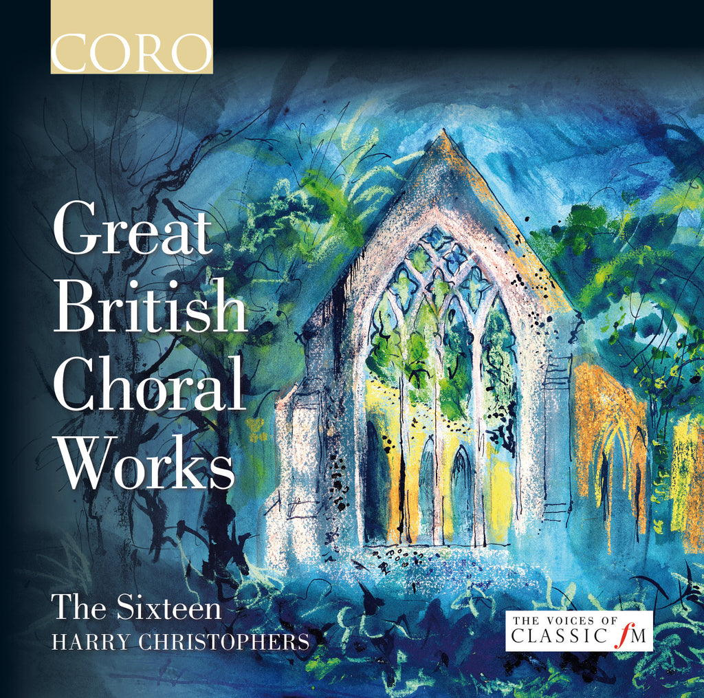 Great British Choral Works. Album by The Sixteen