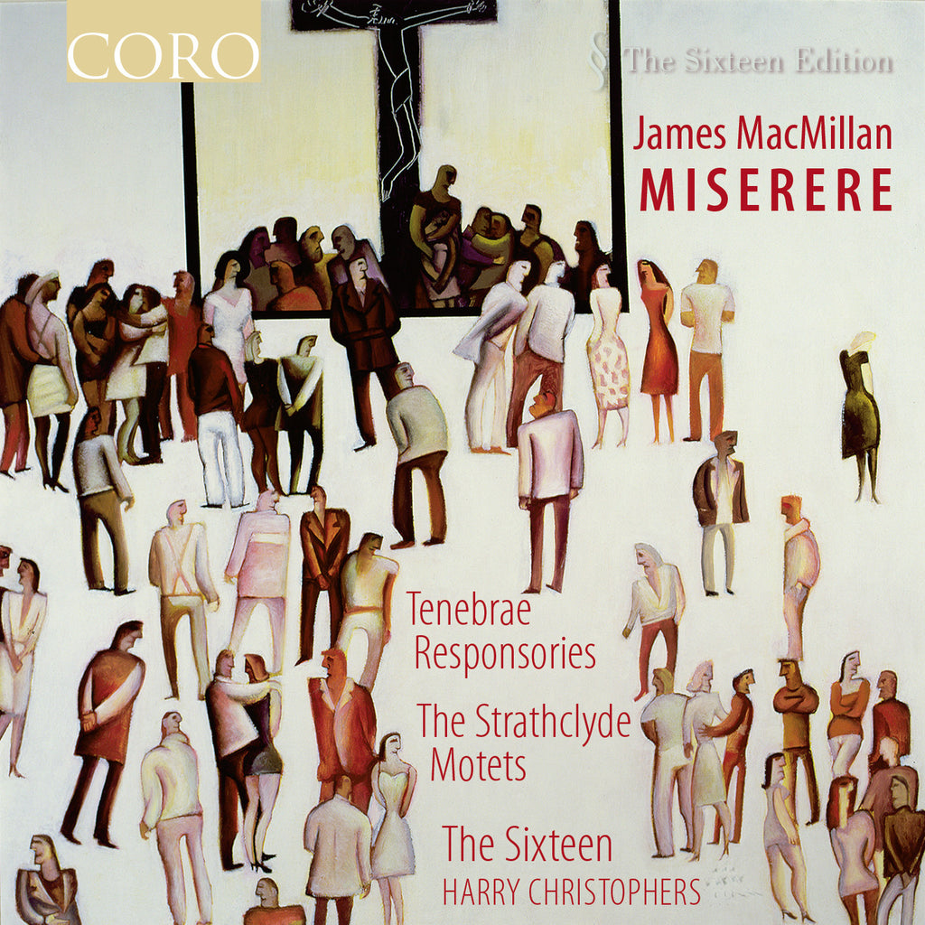 James MacMillan: Miserere. Album by The Sixteen