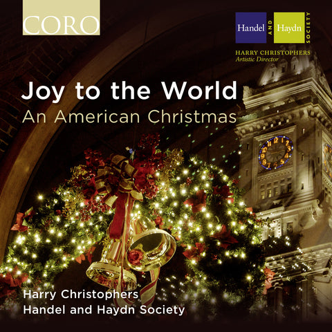 Joy to the World: An American Christmas. Album by Handel and Haydn Society