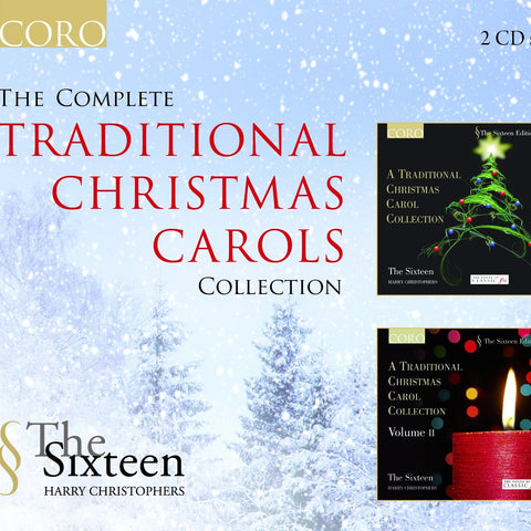 The Complete Traditional Christmas Carols Collection. Album by The Sixteen