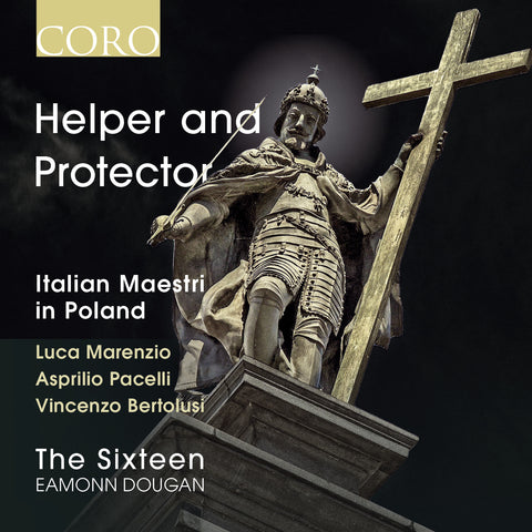 Helper and Protector: Italian Maestri in Poland. Album by The Sixteen