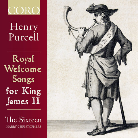 Purcell: Royal Welcome Songs for King James II. Album by The Sixteen
