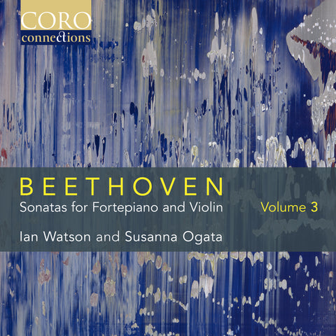 Beethoven: Sonatas for Fortepiano and Violin, Volume 3. Album by Ian Watson and Susanna Ogata