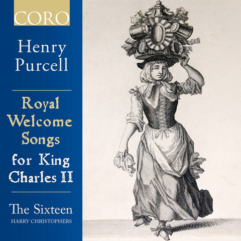 Purcell: Royal Welcome Songs for King Charles II. Album by The Sixteen