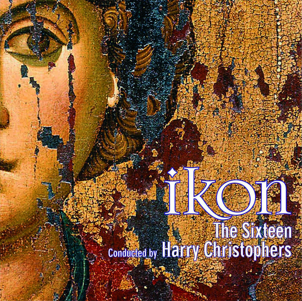 IKON. Album by The Sixteen and Harry Christophers