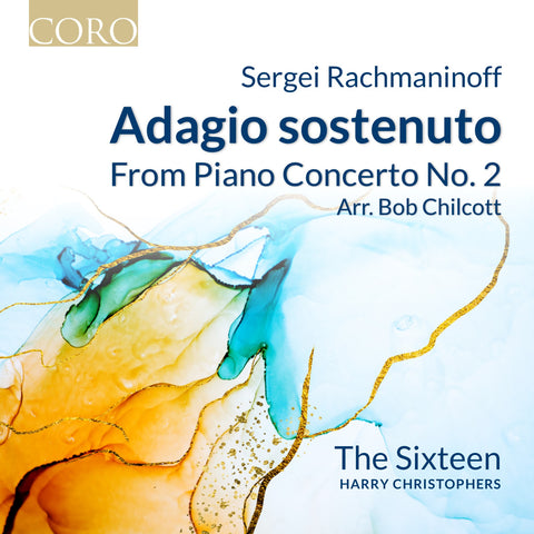 Rachmaninoff: Adagio sostenuto from Piano Concerto No. 2. Digital single, arr. Bob Chilcott