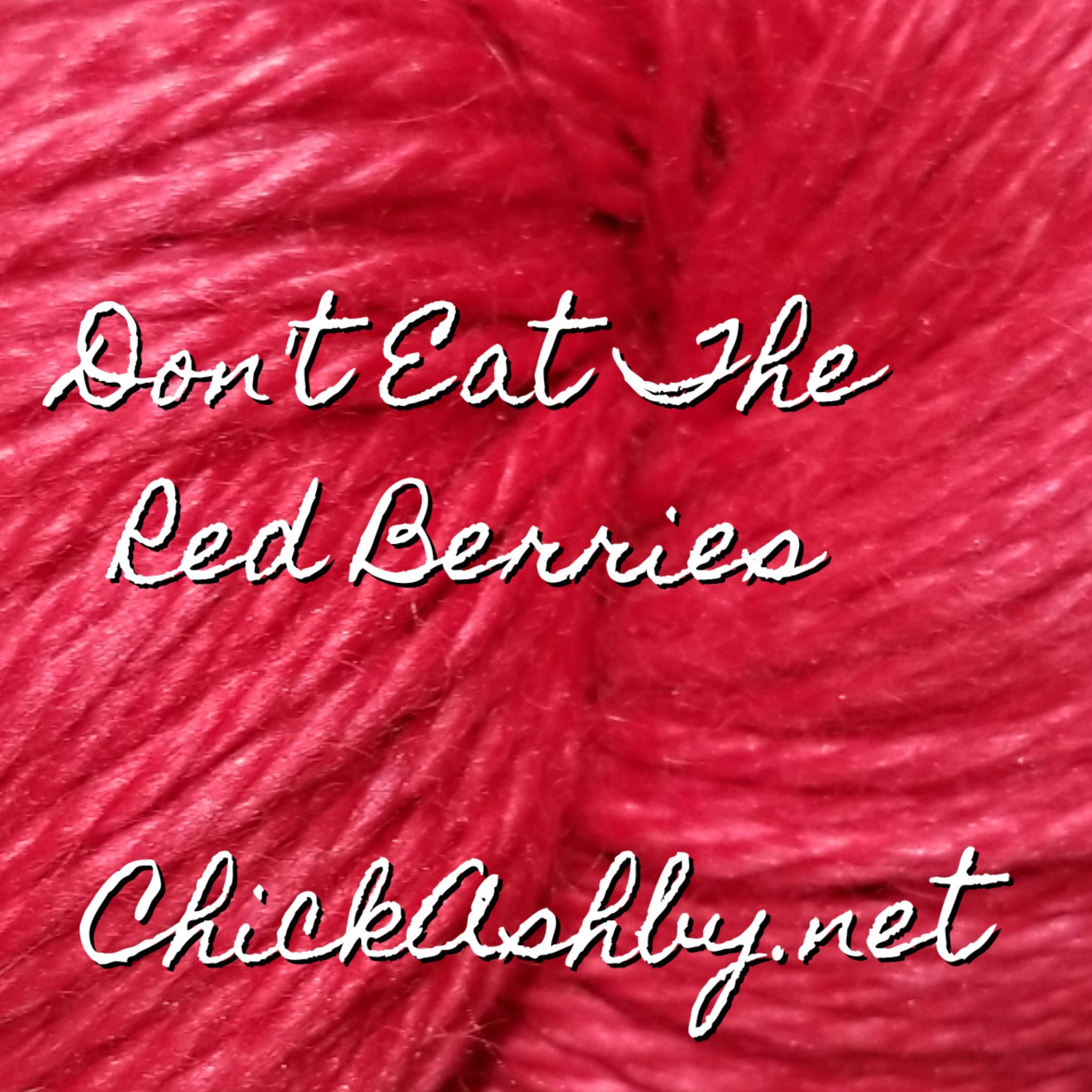 Don't Eat The Red Berries