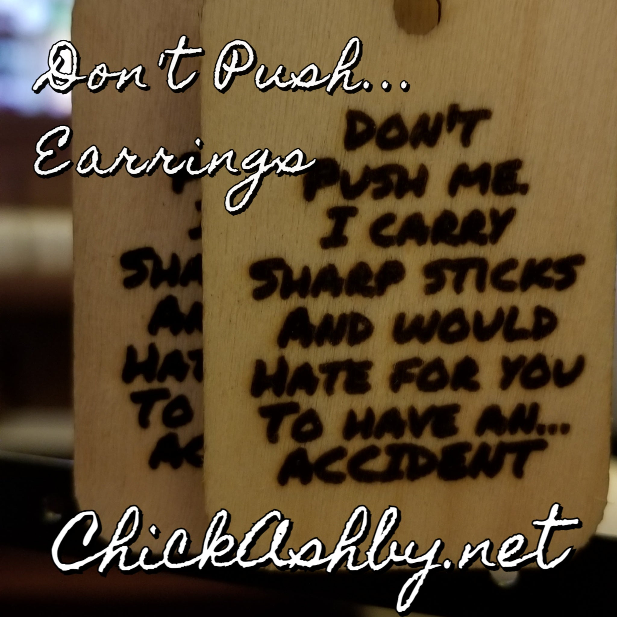 Don't Push Me Wooden Earrings