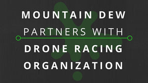 Mountain Dew Backs Drone Racing