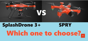 Splash Drone 3 or the Spry?