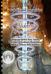 "Sliders 9 Handbook: ""Advanced Spiritual Body Training - The Flame of CosMAyah, Mayan Mother Matrix & Luminary Body Activation"""