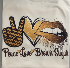 THE 'PEACE LOVE BROWN SUGAR' TEE