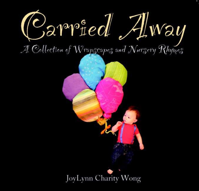 Carried Away; A Collection of Wrapscapes and Nursery Rhymes