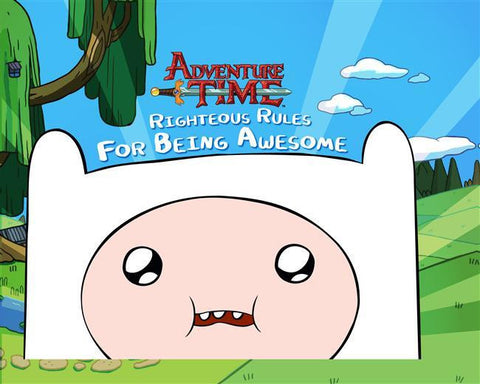 Adventure Time: Righteous Rules For Being Awesome