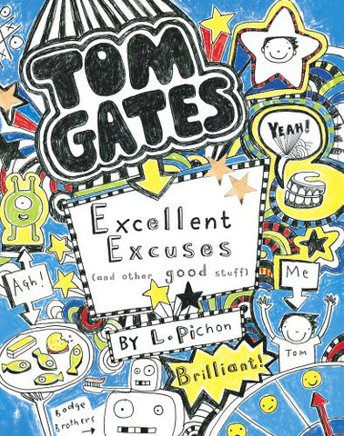 Tom Gates #2 Excellent Excuses and Other Good Stuff