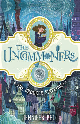 The Uncommoners #1 The Crooked Sixpence