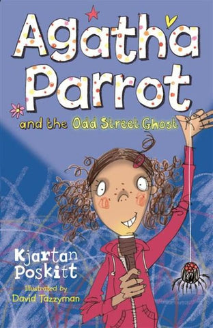 Agatha Parrot And The Odd Street Ghost #6