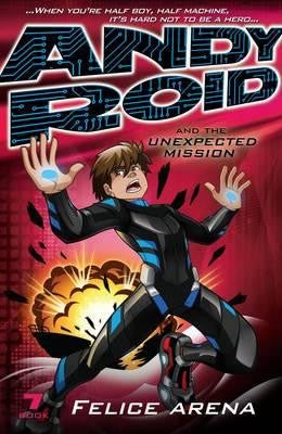 Andy Roid #7: The Unexpected Mission